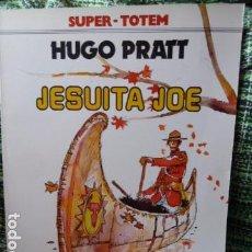 Cómics: HUGO PRATT JESUITA JOE -SUPER -TOTEM. Lote 68457741
