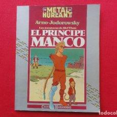 Cómics: METAL HURLANT. COL. HUMANOIDES Nº 21-ALEF THAU-EL PRINCIPE MANCO-JODOROWSKY-ARNO. C-13A. Lote 69604213