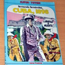 Cómics: SUPER-TOTEM - Nº 10 - CUBA, 1898 - POR FERNANDO FERNÁNDEZ - EDITORIAL NUEVA FRONTERA - AÑO 1980. Lote 79648653