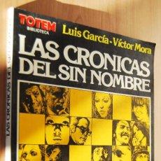 Cómics: LAS CRONICAS DEL SIN NOMBRE - TOTEM BIBLIOTECA - LUIS GARCIA Y VICTOR MORA. Lote 89280724