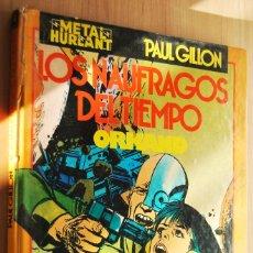 Cómics: LOS NÁUFRAGOS DEL TIEMPO, ORKAND - PAUL GILLON - METAL HURLANT - TAPA DURA. Lote 89281768