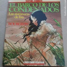 Cómics: LAS AVENTURAS DE ISA 3 EL BARCO DE LOS CONDENADOS - FRANÇOIS BOURGEON - 1981 - BUEN ESTADO. Lote 92752245