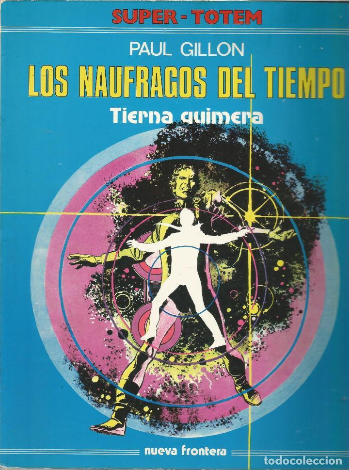 SUPER-TOTEM LOS NAUFRAGOS DEL TIEMPO. TIERNA QUIMERA (Tebeos y Comics - Nueva Frontera)