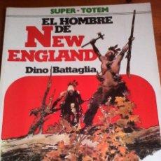 Cómics: DINO BATTAGLIA. EL HOMBRE DE NEW ENGLAND. SUPER-TOTEM.. Lote 94603847