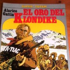 Cómics: ALARICO GATTIA. EL ORO DEL KLONDIKE. SUPER-TOTEM.. Lote 94604107