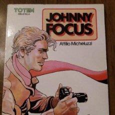 Cómics: JOHNNY FOCUS DE ATTILIO MICHELUZZI. TOTEM BLIBIOTECA.. Lote 96320923
