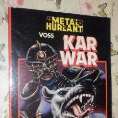 Cómics: COMIC - METAL HURLANT - KAR WAR - VOSS - SERIE COLECCIÓN NEGRA Nº 12. Lote 110731627
