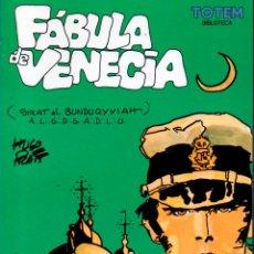 Cómics: FABULA DE VENECIA. CORTO MALTES. HUGO PRATT. TOTEM BIBLIOTECA. Lote 116146795