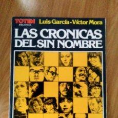 Comics : LAS CRÓNICAS DEL SIN NOMBRE- GARCÍA & MORA- NUEVA FRONTERA 1982- MUY BUEN ESTADO. Lote 117346787