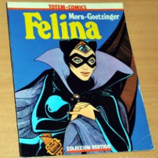 Cómics: COLECCIÓN VÉRTIGO - TOTEM CÓMICS - FELINA - DE MORA / GOETZINGER - EDITORIAL NUEVA FRONTERA - 1981. Lote 118798059