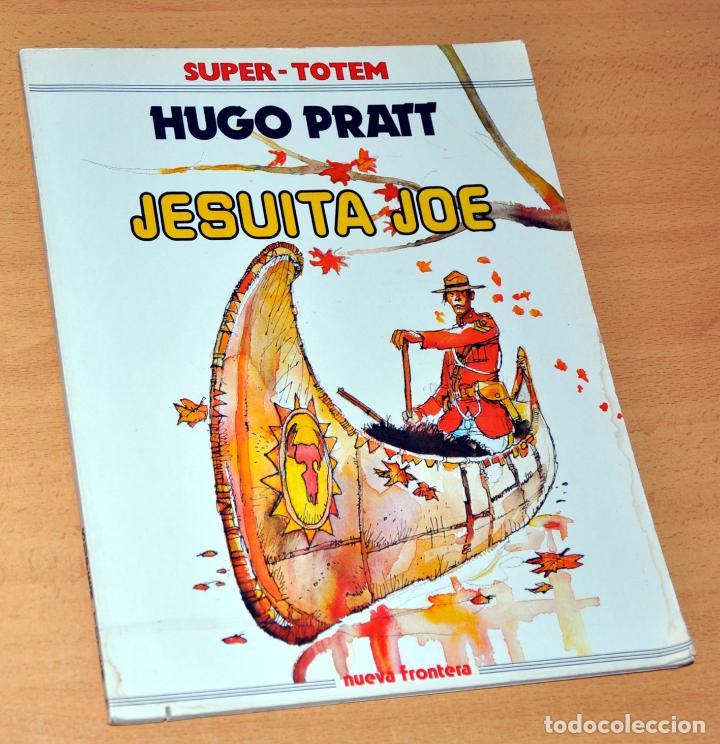 SÚPER TOTEM - Nº 11: JESUITA JOE - DE HUGO PRATT - EDITORIAL NUEVA FRONTERA - AÑO 1980 (Tebeos y Comics - Nueva Frontera)