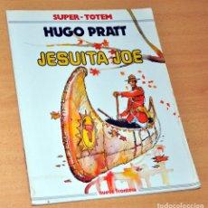 Cómics: SÚPER TOTEM - Nº 11: JESUITA JOE - DE HUGO PRATT - EDITORIAL NUEVA FRONTERA - AÑO 1980. Lote 119569819