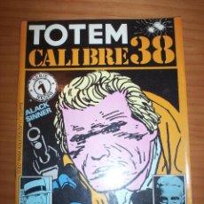Cómics: TOTEM. CALIBRE 38 - NÚMERO 1 SERIE NEGRA - AÑO 1982 - MUY BUEN ESTADO. Lote 129352659