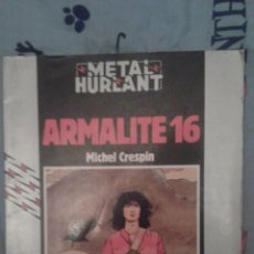 Cómics: ARMALITE 16: MICHEL CRESPIN: METAL HURLANT: COLECCION HUMANOIDES. Lote 133867342