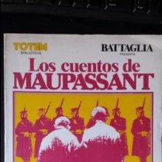 Cómics: LOS CUENTOS DE MAUPASSANT. DINO BATTAGLIA. 1981. Lote 135654587