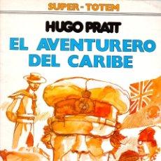 Cómics: HUGO PRATT. EL AVENTURERO DEL CARIBE. Nº 8. SUPER-TOTEM. AÑO 1980. Lote 147003281