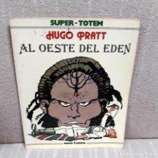 Cómics: AL OESTE DEL EDEN - HUGO PRATT - SUPER TOTEM. Lote 143264830