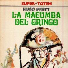 Cómics: LA MACUMBA DEL GRINGO. HUGO PRATT. SUPER TOTEM Nº 6. AÑO 1979. Lote 147001837
