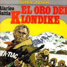 Cómics: EL ORO DEL KLONDIKE. ALARICO GATTIA. Nº 14. SUPER-TOTEM. AÑO 1981. Lote 147005832