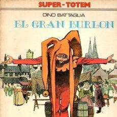 Cómics: EL GRAN BURLON. DINO BATTALGIA. SUPER TOTEM Nº 4. AÑO 1979. Lote 147006740