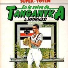 Cómics: EN LA SELVA DE TANGANYKA. A. MICHELUZZI. SUPER TOTEM Nº 23. AÑO 1982. Lote 147164161
