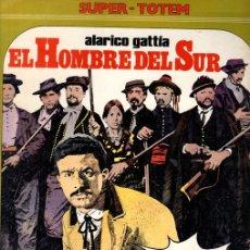 Cómics: EL HOMBRE DEL SUR. ALARICO GATTIA. SUPER TOTEM Nº 22. AÑO 1982. Lote 147164544