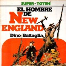 Cómics: EL HOMBRE DE NEW ENGLAND. DINO BATTAGLIA. SUPER TOTEM Nº 19. AÑO 1981. Lote 147165485