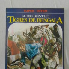 Cómics: TIGRES DE BENGALA. GUIDO BUZZELLI. SUPER-TOTEM. Lote 154468118