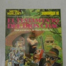 Comics: METAL HURLANT. EL TESTAMENTO DEL DIOS CHAC. UNA AVENTURA DE MARC MATHIEU. COLECCION METAL. Lote 154576402