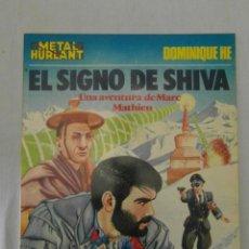 Comics: METAL HURLANT. EL SIGNO DE SHIVA. UNA AVENTURA DE MARC MATHIEU. COLECCION METAL. Lote 154577790