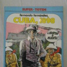 Cómics: CUBA, 1898. FERNANDO FERNANDEZ. SUPER-TOTEM. NUEVA FRONTERA. Lote 154635058