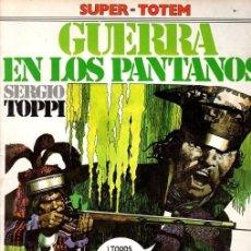 Cómics: GUERRA EN LOS PANTANOS. SERGIO TOPPI. SUPER TOTEM Nº 15. AÑO 1981. Lote 155482566