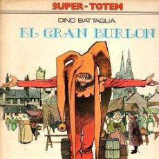 Cómics: EL GRAN BURLON. DINO BATTALGIA. SUPER TOTEM Nº 4. AÑO 1979. Lote 155483546