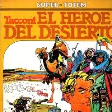 Cómics: EL HEROE DEL DESIERTO. TACCONI. SUPER TOTEM Nº 17. AÑO 1981. Lote 155483726