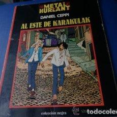 Cómics: DANIEL CEPPI - AL ESTE DEL KARAKULAK – METAL HURLANT COLECCION NEGRA NUM. 4. Lote 155499906