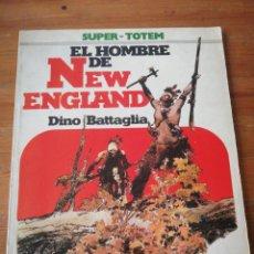 Cómics: EL HOMBRE DE NEW ENGLAND. DINO BATTAGLIA. SUPER TOTEM. . Lote 155788246