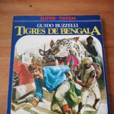 Cómics: TIGRES DE BENGALA. GUIDO BUZZELLI. SUPER TOTEM. . Lote 155789130