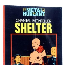 Cómics: METAL HURLANT COLECCIÓN NEGRA 3. SHELTER (CHANTAL MONTELLIER) EUROCOMIC, 1981. OFRT. Lote 155958648