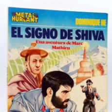 Cómics: METAL HURLANT COLECCIÓN METAL 21. MARC MATHIEU: EL SIGNO DE SHIVA (DOMINIQUE HE), 1985. OFRT. Lote 155958660