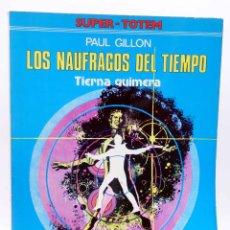 Cómics: SUPER TOTEM 2. LOS NAUFRAGOS DEL TIEMPO. TIERRA QUIMERA (PAUL GILLON) NUEVA FRONTERA, 1979. Lote 155958672
