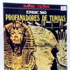 Cómics: SUPER TOTEM 5. PROFANADORES DE TUMBAS (ENRIC SIÓ) NUEVA FRONTERA, 1981. Lote 155958676
