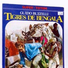 Cómics: SUPER TOTEM 12. TIGRES DE BENGALA (GUIDO BUZZELLI) NUEVA FRONTERA, 1980. Lote 155958684