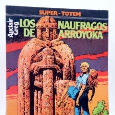 Cómics: SUPER TOTEM 16. LOS NAÚFRAGOS DE ARROYOKA (VIDAL / CLAVÉ) NUEVA FRONTERA, 1981. Lote 155958692