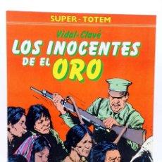 Cómics: SUPER TOTEM 25. LOS INOCENTES DE EL ORO (VIDAL / CLAVÉ) NUEVA FRONTERA, 1983. Lote 155958696