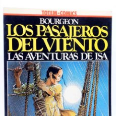 Cómics: COLECCIÓN VÉRTIGO 1. LAS AVENTURAS DE ISA 1. LOS PASAJEROS DEL VIENTO (BOURGEON), 1981. TOTEM COMICS. Lote 155958704