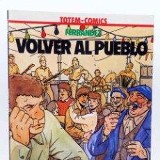 Cómics: COLECCIÓN VÉRTIGO 7. VOLVER AL PUEBLO (FERRANDEZ) NUEVA FRONTERA, 1982. TOTEM COMICS. OFRT. Lote 155958720