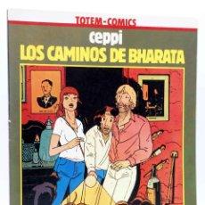 Cómics: COLECCIÓN VÉRTIGO 8. LOS CAMINOS DE BHARATA (DANIEL CEPPI) NUEVA FRONTERA, 1982. TOTEM COMICS. Lote 155958724