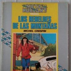 Cómics: METAL HURLANT. LOS REBELDES DE LAS MONTAÑAS. MICHEL CRISPIN. COLECCION HUMANOIDES. Lote 168161133