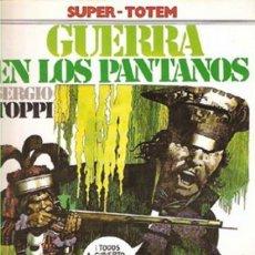 Cómics: GUERRA EN LOS PANTANOS (SERGIO TOPPI) COL. SUPER TOTEM Nº 7 - NUEVA FRONTERA - BUEN ESTADO - OFI15T. Lote 173670170