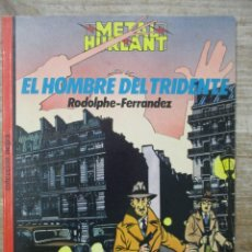 Cómics: EL HOMBRE DEL TRIDENTE - RODOLPHE / FERRANDEZ - METAL HURLANT - HUMANOIDES - NUEVA FRONTERA. Lote 175890780